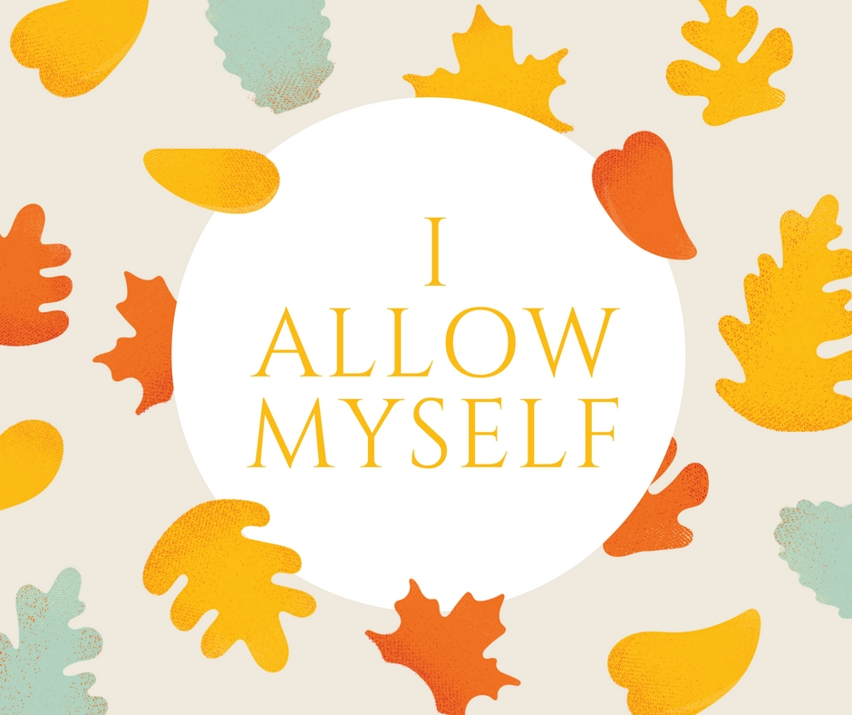 I allow myself to be